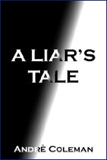 A Liar's Tale, A Novel by André Coleman